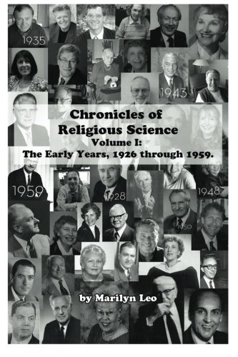 9780989730006: Chronicles of Religious Science: Volume I: The Early Years, 1926 through 1959 (Volume 1)