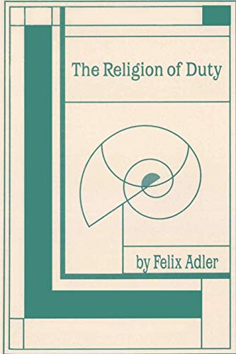 9780989732307: The Religion of Duty: Ceremonies of Humanism