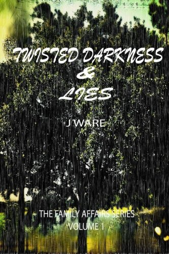 9780989735001: Twisted Darkness & Lies, Vol. 1 (Family Affairs)