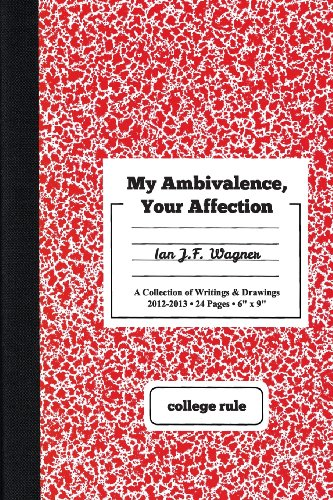 My Ambivalence, Your Affection: Ian J. F Wagner