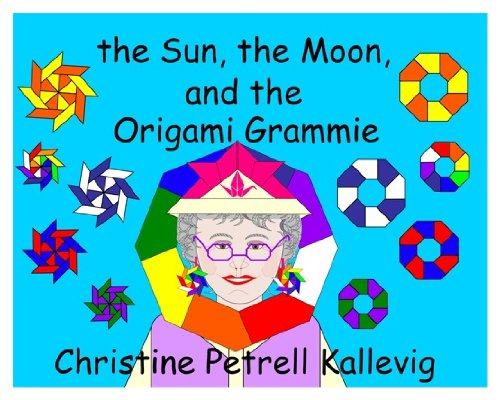 9780989737111: the Sun, the Moon, and the Origami Grammie