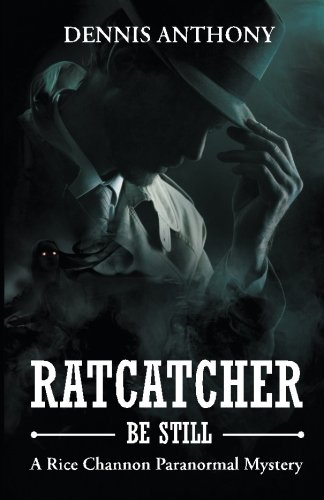 9780989737579: Ratcatcher, Be Still: A Rice Channon Paranormal Mystery