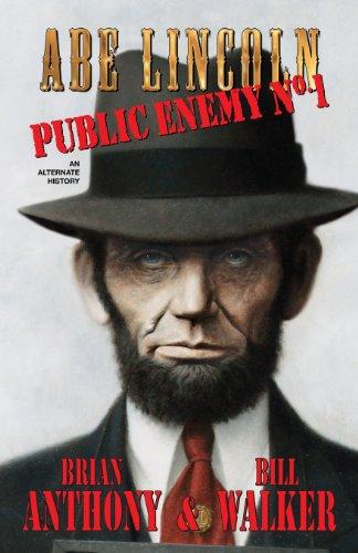 Abe Lincoln: Public Enemy No. 1: Anthony, Brian, Walker, Bill