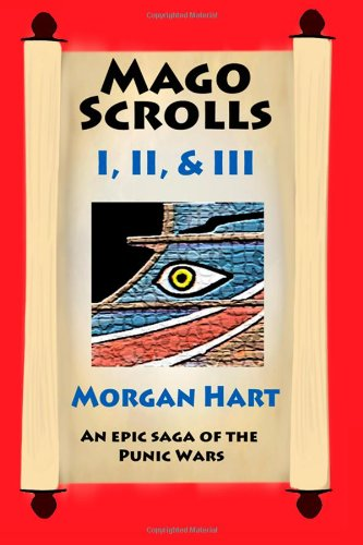 9780989747103: Mago Scrolls I, II, and III: An epic saga of the Punic Wars