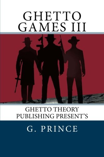 Ghetto Games III: The ghetto games continue in the deadliest games ever played; a bloody game of ...