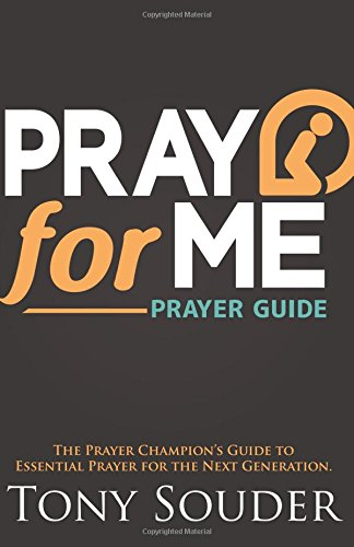 9780989754507: Pray for Me: The Prayer Champion's Guide to Essential Prayer for the Next Generation