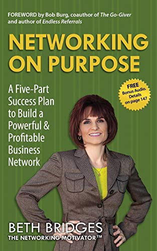 9780989755306: Networking on Purpose: A Five-Part Success Plan to Build a Powerful and Profitable Business Network