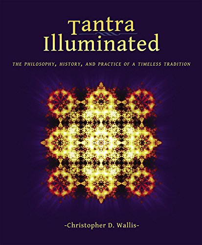 9780989761307: Tantra Illuminated: The Philosophy, History, and Practice of a Timeless Tradition