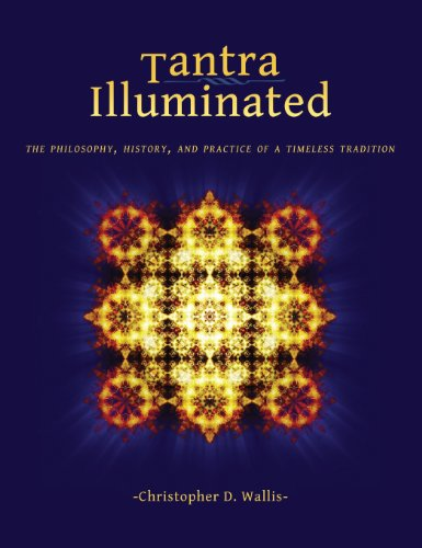 9780989761314: Tantra Illuminated: The Philosophy, History, and Practice of a Timeless Tradition
