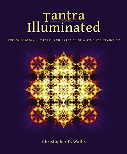 9780989761352: Tantra Illuminated: The Philosophy, History, and Practice of a Timeless Tradition