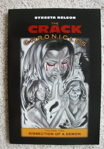 The Crack Chronicles- Volume 1 Dissection of a Demon: Syreeta Nelson