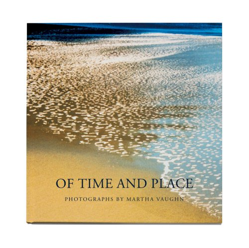 9780989762724: Of Time and Place: Photographs of Martha Vaughn