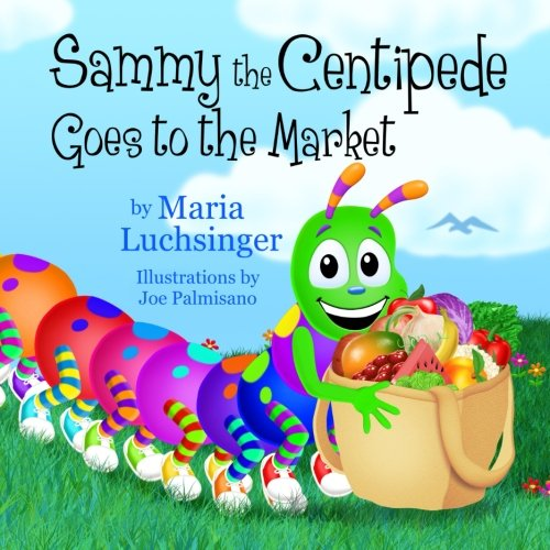 9780989763004: Sammy the Centipede Goes to the Market
