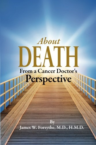 About Death From a Cancer Doctor's Perspective: HMD, James W Forsythe MD
