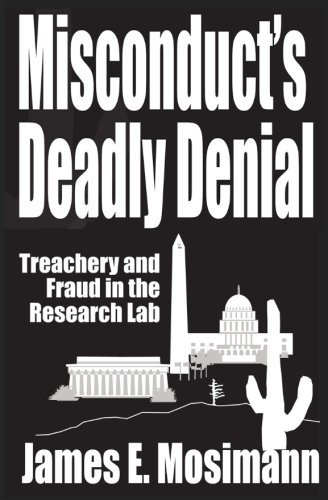 9780989765909: Misconduct's Deadly Denial: Treachery and Fraud in the Research Lab (The Jeannine Ryan Series) (Volume 1)