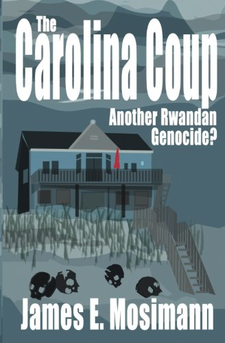 9780989765930: The Carolina Coup: Another Rwandan Genocide?
