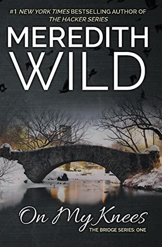 On My Knees (Paperback): Meredith Wild