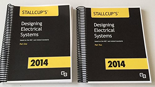 9780989770019: Stallcup's Designing Electrical Systems 2014 (2 Part Set)