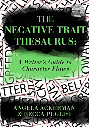 9780989772501: The Negative Trait Thesaurus: A Writer's Guide to Character Flaws (Writers Helping Writers Series)