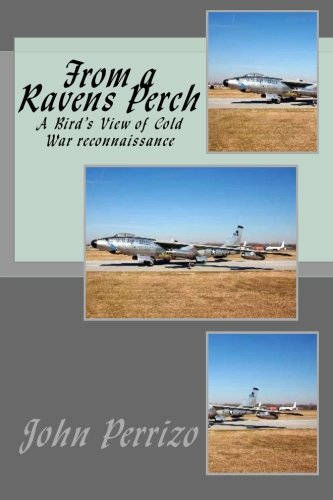 9780989775403: From a Ravens Perch: A Bird's View of Cold War reconnaissance