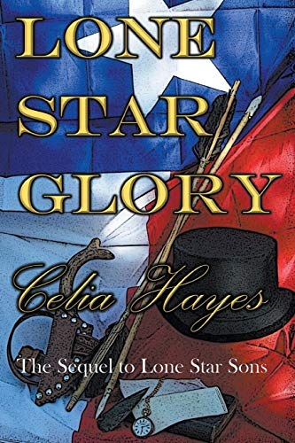Lone Star Glory: Continuing the Entertaining and: Hayes, Celia