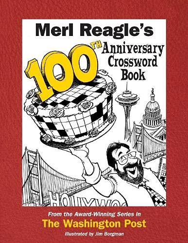 Merl Reagle's 100th Anniversary Crossword Book: Reagle, Merl