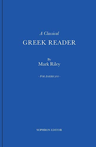 9780989783606: A Classical Greek Reader: With additions, a new introduction and disquisition on Greek fonts.