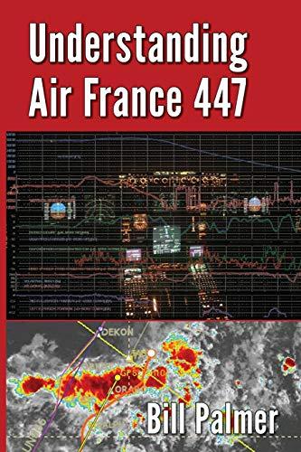 9780989785723: Understanding Air France 447