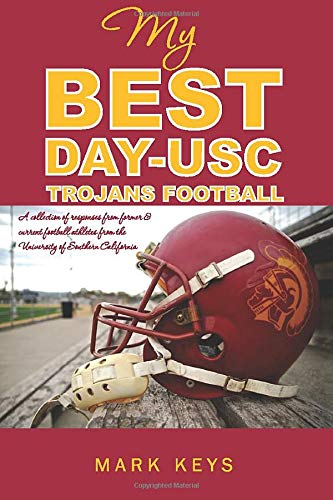 9780989787802: My Best Day USC Trojan Football
