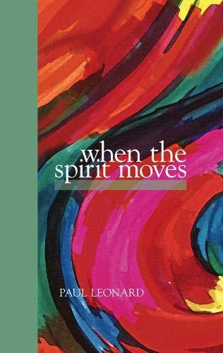 When the Spirit Moves: Leonard, Paul