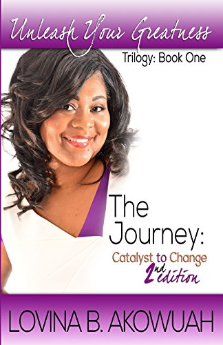 9780989791502: Unleash Your Greatness: The Journey: Catalyst to Change (Volume 1)