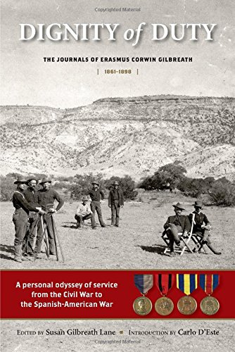 9780989792851: Dignity of Duty: The Journals of Erasmus Corwin Gilbreath, 1861-1898