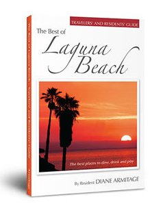 9780989792998: The Best of Laguna Beach: A Resident's Guide to the Best Places to Dine, Drink and Play in Laguna Beach