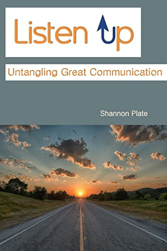 9780989793117: Listen Up: Untangling Great Communication