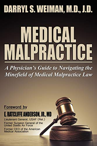 9780989797573: Medical Malpractice-A Physician's Guide to Navigating the Minefield of Medical Malpractice Law Softcover Edition