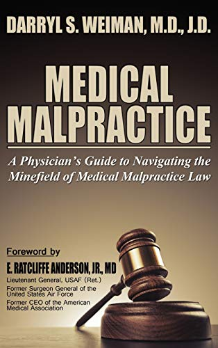 9780989797580: Medical Malpractice-A Physician's Guide to Navigating the Minefield of Medical Malpractice Law Hardcover Edition