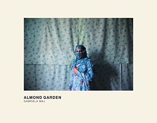 9780989798167: Gabriela Maj: Almond Garden: Portraits from the Women's Prisons in Afghanistan