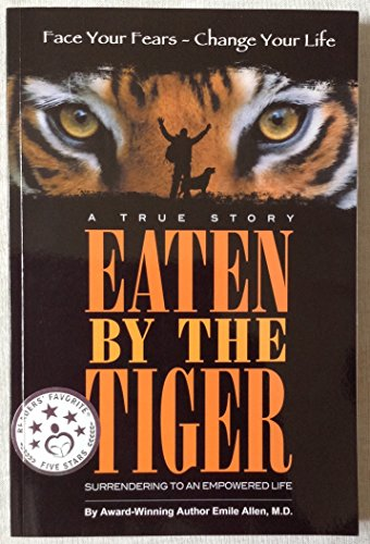 9780989800846: Eaten By The Tiger Surrendering to an Empowered Life