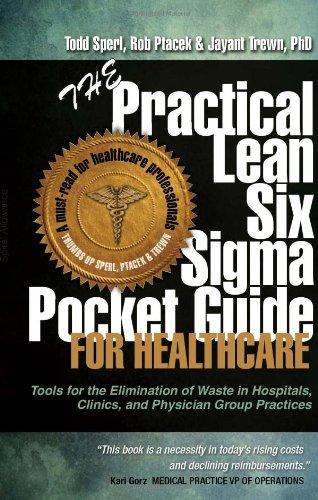 9780989803007: The Practical Lean Six Sigma Pocket Guide for Healthcare - Tools for the Elimination of Waste in Hospitals, Clinics, and Physician Group Practices
