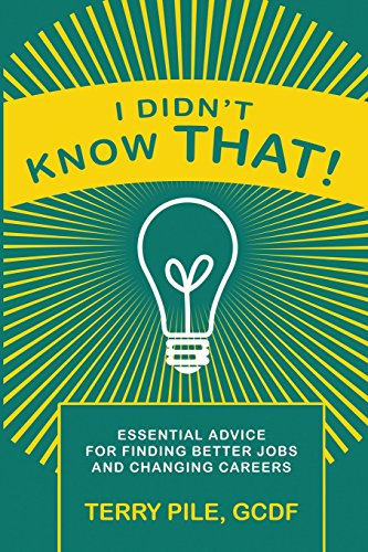 9780989803830: Essential Advice for Finding Better Jobs and Changing Careers: I didn't know THAT!
