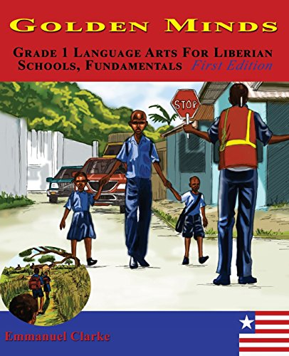 9780989804257: Golden Minds: Grade 1 Language Arts For Liberian Schools, Fundamentals First Edition