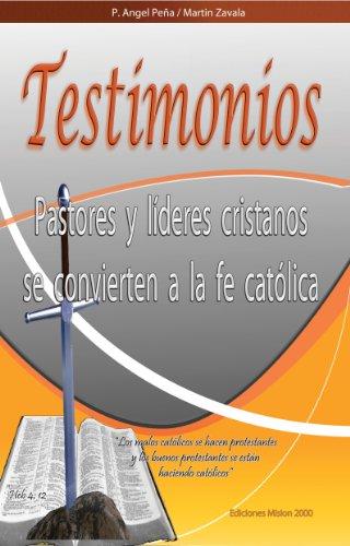 9780989805346: TESTIMONIOS Pastores y lideres cristianos se convierten a la iglesia catolica