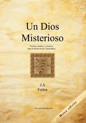 9780989805391: Un Dios Misterioso - NUEVA Edicion - Dones, Carismas, Sanacion, Exorcismo, Liberacion