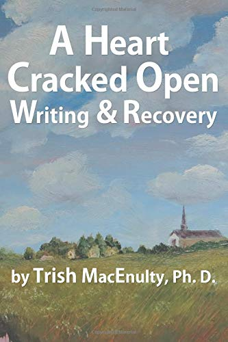 9780989806657: A Heart Cracked Open: Writing and Recovery