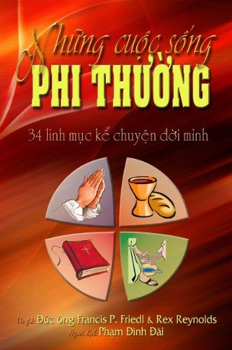 Extraordinary Lives - Nh?ng Cu?c S?ng Phi Th??ng: Msgr Francis P. Friedl & Dr Rex V.E. Reynolds