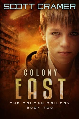 9780989812818: Colony East - The Toucan Trilogy - Book 2