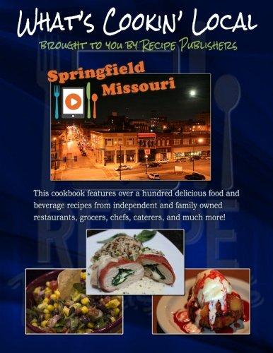 What's Cookin' Local: Springfield, Missouri: Cornwell, JE; McCann, Brian; Eddings, Pam