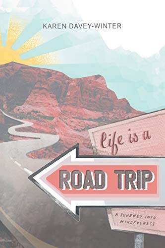 9780989819305: Life Is a Road Trip!:A Journey into Mindfulness