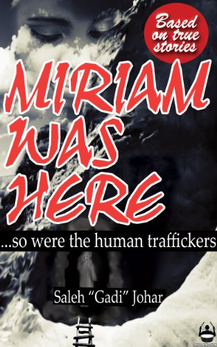 9780989819626: Miriam was Here ...so were the human traffickers