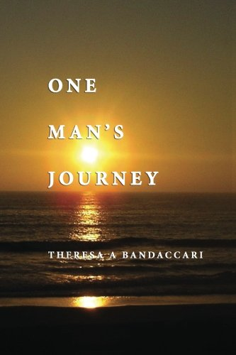 One Mans Journey: Theresa Bandaccari